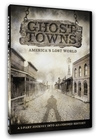 Ghost Towns: America's Lost World