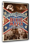 Moonshine & The Dixie Mafia