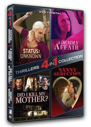 4-in-1 Dramatic Thrillers - Status Unknown/Nanny Seduction/Did I Kill My Mother?/A Deadly Affair