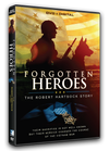 Forgotten Heroes - The Robert Hartsock Story