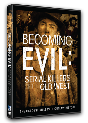 Becoming Evil - Serial Killers of the Old West - DVD