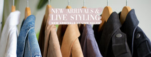 New Arrivals & Live Styling
