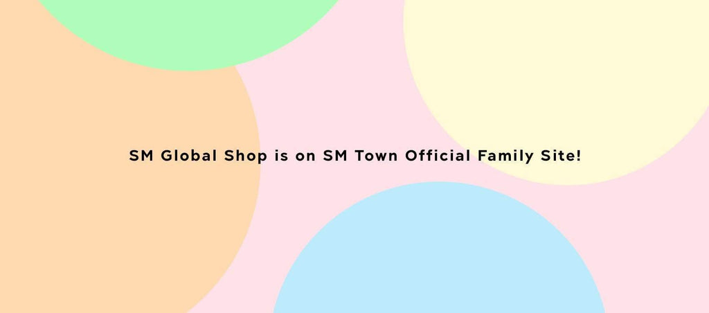 ANNOUNCEMENT: SM Global Shop is on SM Town Official Family Site | SM Global Shop