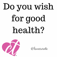 Do You Wish For Good Health?