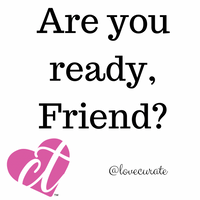 Are You Ready, Friend...?