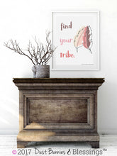 "Load image into Gallery viewer, NATURAL: ""Find Your Tribe"" Inspirational Modern Wall Art"