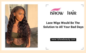 Lace Wigs Would Be The Solution to All Your Bad Days