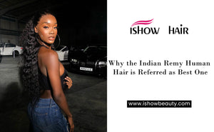 Why the Indian Remy Human Hair is Referred as Best One
