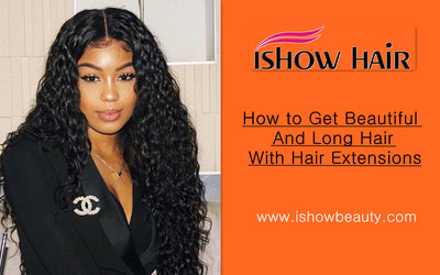 How to Get Beautiful and Long Hair With Hair Extensions