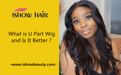 What is U Part Wig and Is It Better ?