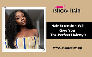 Hair Extension Will Give You The Perfect Hairstyle