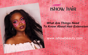 What Are Thing Need To Know About Hair Extension