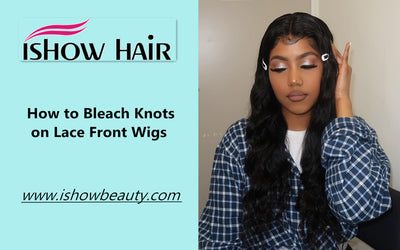 How to Bleach Knots on Lace Front Wigs