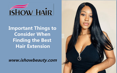 Important Things to Consider When Finding the Best Hair Extension