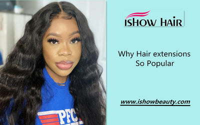 Why Hair extensions So Popular