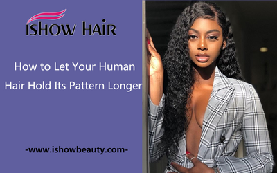 How to Let Your Human Hair Hold Its Pattern Longer