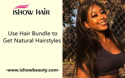Use Hair Bundle to Get Natural Hairstyles Wisely