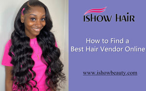 How to Find a Best Hair Vendor Online