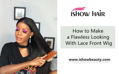 How to Make a Flawless Looking With Lace Front Wig