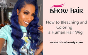 How to Bleaching and Coloring a Human Hair Wig