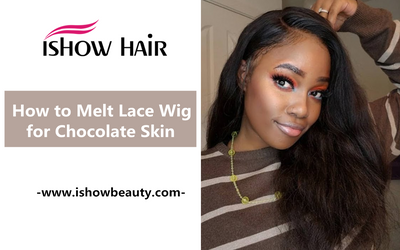 How to Melt Lace Wig for Chocolate Skin