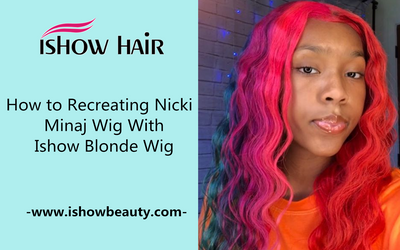How to Recreating Nicki Minaj Wig With Ishow Blonde Wig