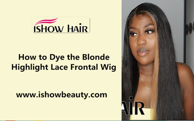 How to Dye the Blonde Highlight Lace Frontal Wig