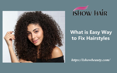 What is Easy Way to Fix Hairstyles