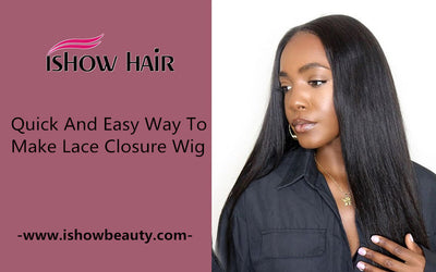 Quick And Easy Way To Make Lace Closure Wig