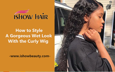 How to Style A Gorgeous Wet Look With the Curly Wig