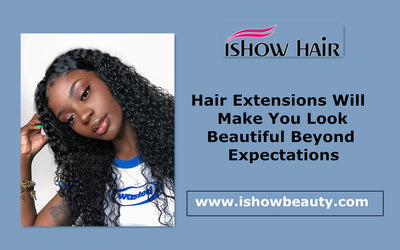 Hair Extensions Will Make You Look Beautiful Beyond Expectations