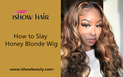 How to Slay Honey Blonde Wig?