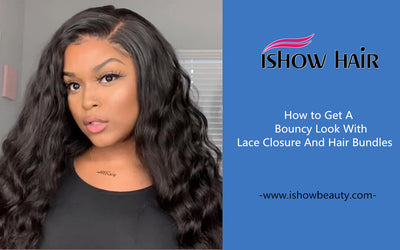 How to Get A Bouncy Look With Lace Closure And Hair Bundles