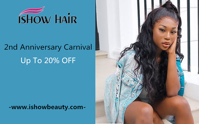 Ishow Hair 2nd Anniversary Carnival Sale: Up To 20% Off