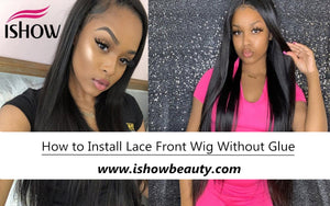 How to Install Lace Front Wig Without Glue