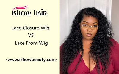 Lace Closure Wig  VS  Lace Front Wig