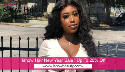 Ishow Hair New Year Sale : Up To 20% Off