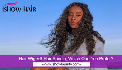 Hair Wig VS Hair Bundle, Which One You Prefer?