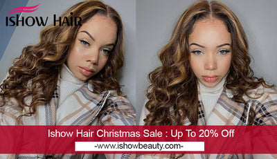 Ishow Hair Christmas Sale : Up To 20% Off