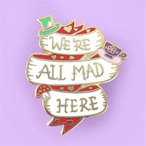 JUBLY UMPH - WE'RE ALL MAD HERE LAPEL PIN