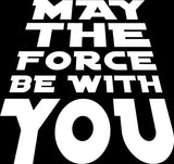 Star Wars May The Force Be With You Vinyl Decal
