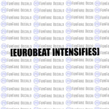 Eurobeat Intensifies Vinyl Decal-Fun Fare Decals