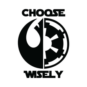 Star Wars CHOOSE WISELY Sticker Vinyl Decal window laptop Oracal-Fun Fare Decals