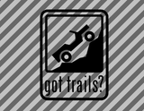 Got Trails Jeep Die cut Vinyl Decal-Fun Fare Decals