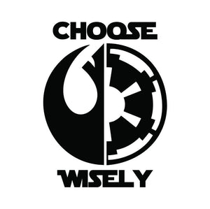 Star Wars CHOOSE WISELY Vinyl Decal