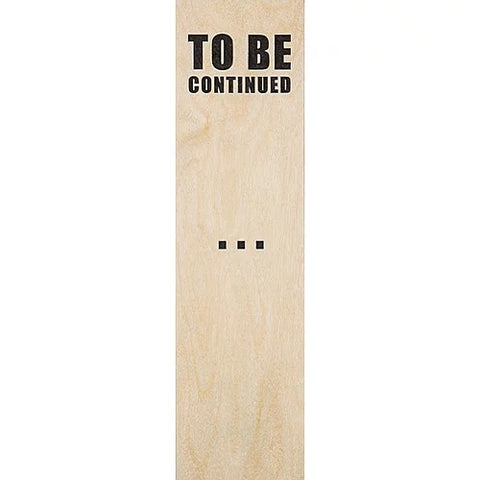 To Be Continued Bookmark