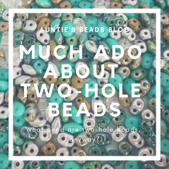 Much Ado About Two-Hole Beads
