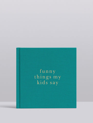Funny Things my Kids Say Book