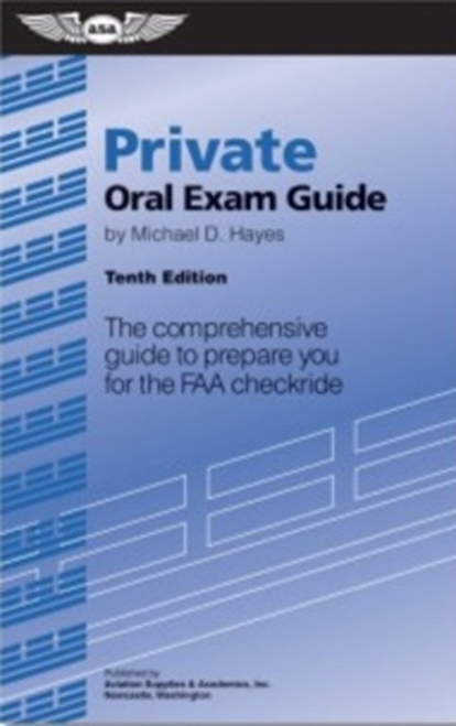 ASA ORAL EXAM GUIDE: PRIVATE