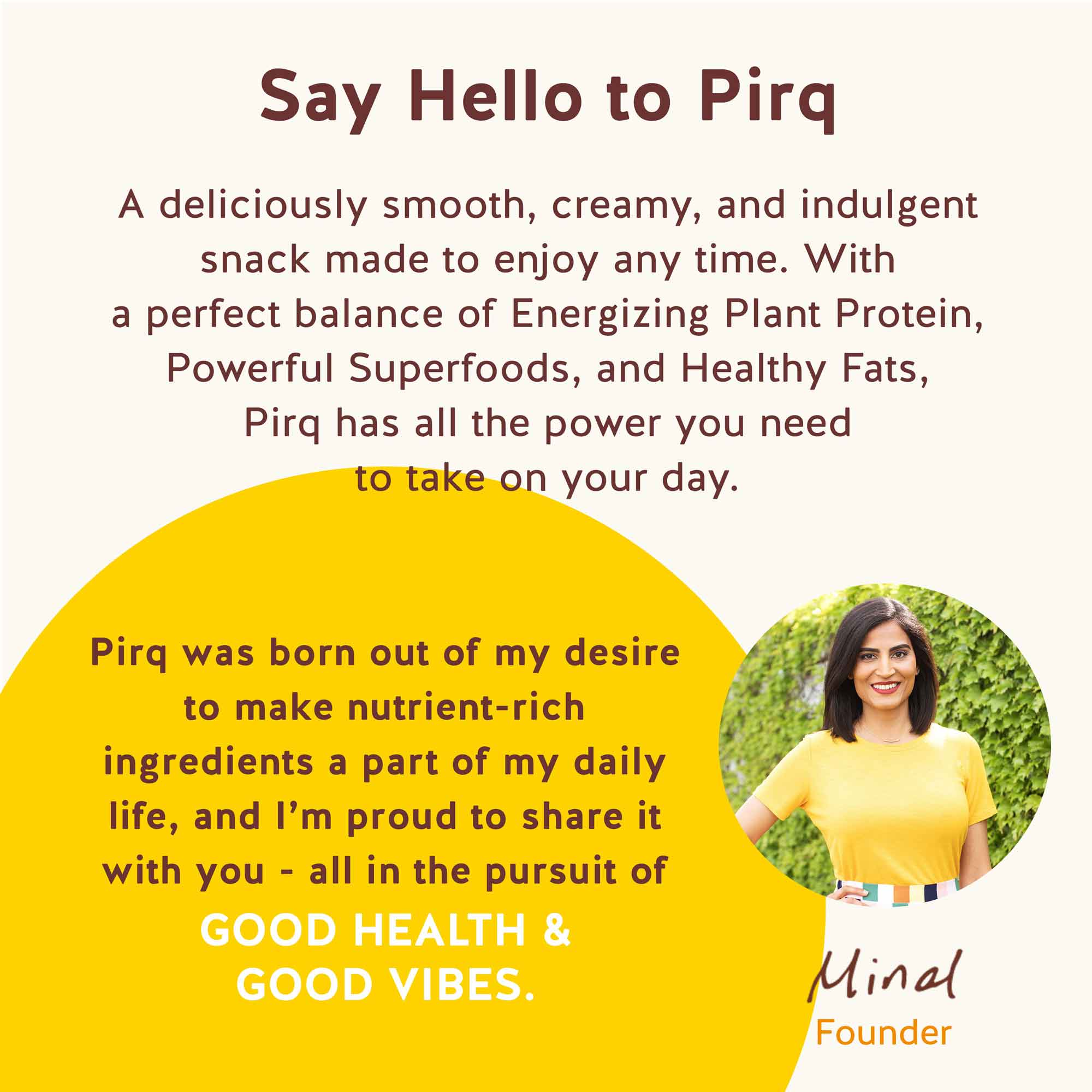 Pirq About Us Story Of How Brand Was Created By Founder Minal Bhakta with Turmeric, Curcumin, and Maca